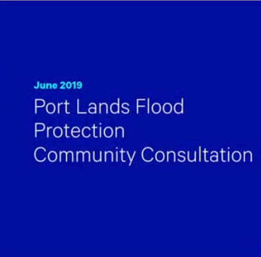 Port Lands Flood Protection Community Information Centre - June 2019
